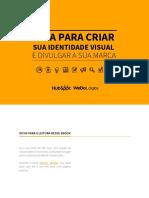 eBook_-_GUIA_GRATUITO_COMO_CRIAR_SUA_IDENTIDADE_VISUAL_E_DIVULGAR_SUA_MARCA_-_Final.pdf
