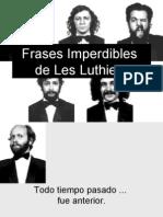 FRASES IMPERDIBLES DE LES LUTHIERS