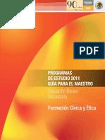 SEPPROGRAMASDEESTUDIO2011.GUIAPARAELMAESTRO.EDUCACIONBASICA.SECUNDARIA.FORMACIONCIVICAYETICA.pdf