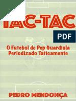 Tac-Tac O Futebol de Pep Guardiola Periodizado Taticamente - Pedro Mendonça
