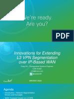 BRKRST-2045 - Innovations for Extending L3 VPN Segmentation Over IP-based WAN Transport (2016 Melbourne)