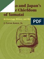 KIDDER, J. E., Himiko and Japans Elusive Chiefdom of Yamatai. Archaeology, History, And Mythology, University of Hawaii Press, Honolulú, 2007
