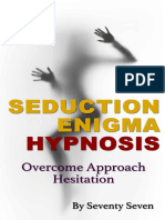Overcome Approach Hesitation – Seduction Enigma Hypnosis