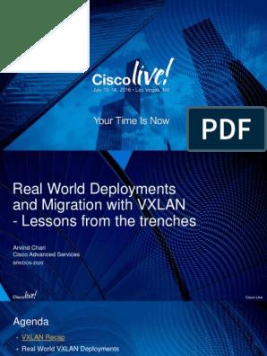 BRKDCN-2020 - Real World EVPN-VXLAN Deployment and Migration