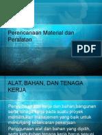 Perencanaan Material Alat Dan Tenaga Kerja