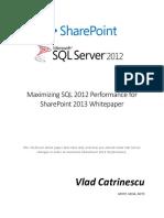 Vlad Catrinescu - Maximizing SQL 2012 Performance for SharePoint 2013.pdf