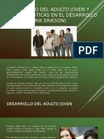 DESARROLLO DEL ADULTO JOVEN Y CARACTERISTICAS EN EL DESARROLLO INTEGRAL(ERIK ERIKSON)