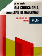315918065-Urena-E-M-La-Teoria-Critica-de-La-Sociedad-de-Habermas-La-Crisis-de-La-Sociedad-Industrializada.pdf