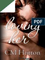 C.M. Hutton - Loving Her