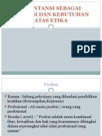 Akuntansi Sebagai Profesi Dan Kebutuhan Atas Etika