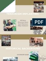 Implanting Terrorism