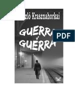 Krasznahorkai Laszlo - Guerra Y Guerra