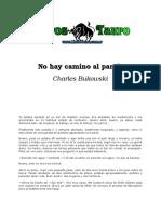 Bukowski, Charles - No Hay Camino Al Paraiso