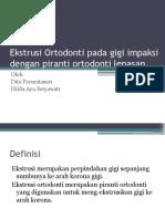 Ekstrusi Ortodonti Pada Gigi Impaksi Dengan Piranti Ortodonti