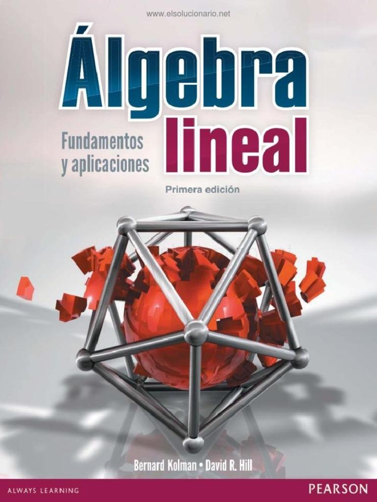 Algebra Lineal Fundamentos Y Aplicaciones Bernard Kolman 1ed PDF @tataya.com.mx 2020