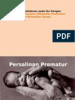 Asuhan Kebidanan Pada Ibu Dengan Persalinan Prematur, Kehamilan Postmatur Dan Kehamilan Ganda.