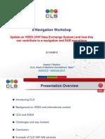 VHF Data Exchange Satellite in Relation to E-navigation