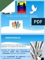 Democracia, Paz...