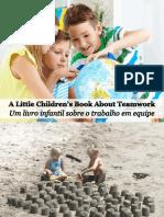 Um Livro Infantil Sobre o Trabalho Em Equipe - A Little Children's Book About Teamwork