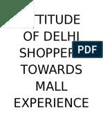 ATTITUDE OF DELHI SHOPPERS TOWARDS MALL EXPERIENCE 2.docx