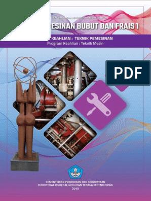 Teknik Mesinteknik Pemesinanteknik Pemesinan Bubut Dan