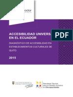 Accesibilidad Universal en el Ecuador. Diagnóstico de accesibilidad en establecimientos culturales en Quito 2015