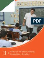 Educação No Brasil Atrasos, Conquistas e Desafios