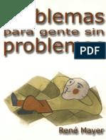 Mayer René - Problemas Para Gente Sin Problemas