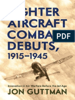 Fighter Aircraft Combat Debuts 1915-1945