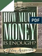 (Word fitly spoken) John F Avanzini-How much money is enough_-HIS Pub. Co  (1998).epub