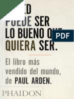 Arden Paul - Usted Puede Ser Lo Bueno Que Quiera Ser.pdf
