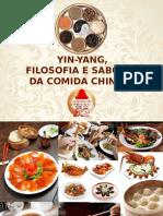 Yin Yang, Filosofia e Sabores Da Comida Chinesa