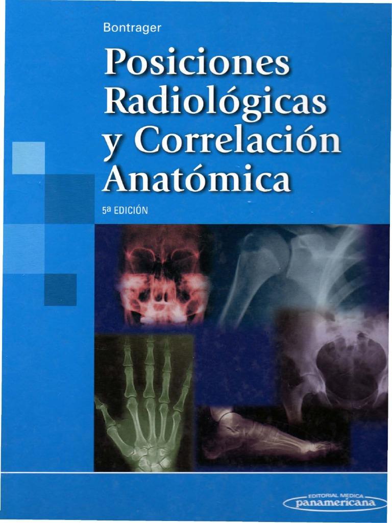 Bontrager - Posc. Radiológicas y Correlación Anatómica final version