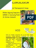Vco and Sabun