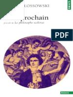 Klossowski, Pierre - Sade Mon Prochain, Précédé de - Le Philosophe Scélérat