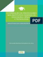 A Formacao de Professores Nos Institutos Federais de Educacao Ciencia e Tecnologia
