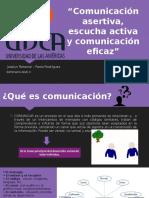 Comunicación Asertiva, Escucha Activa y Comunicación eficaz