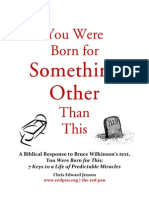 You Were Born for Something Other Than This