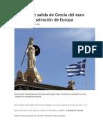 Opinan Salida Grecia Del Euro Es La Única Salvación de Europa