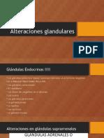 Alteraciones glandulares