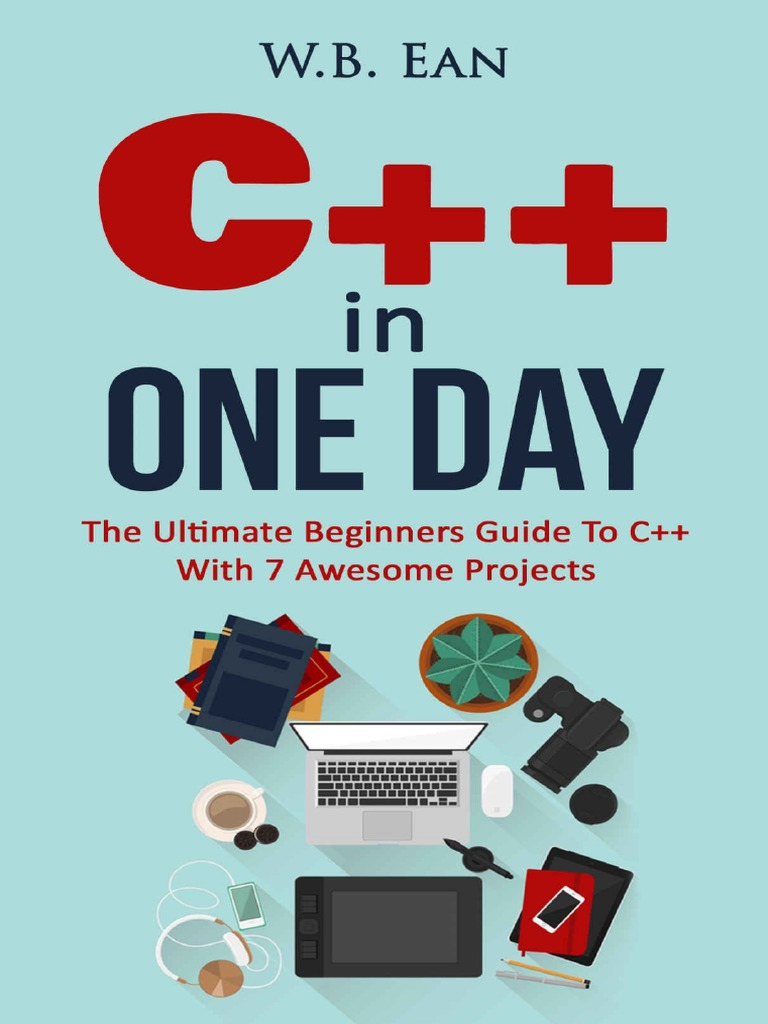 C++ In One Day The Ultimate Beginners Guide To C++ With 7