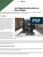 48% Dos Presos Em Flagrante São Soltos No Mesmo Dia Em Porto Alegre - Zero Hora