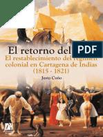 CUÑO Justo El Retorno Del Rey Restablecimiento Del Regimen Colonial en Cartagena de Indias 1815 1821