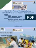 Perfil Dos Alunos Participantes No Projeto Alunos Contadores de Histórias