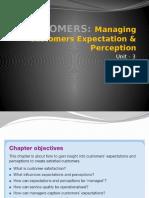 CUSTOMERS –Managing Customer Perceptions & Expectations