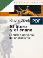 Zizek - Slavoj - El títere y el enano
