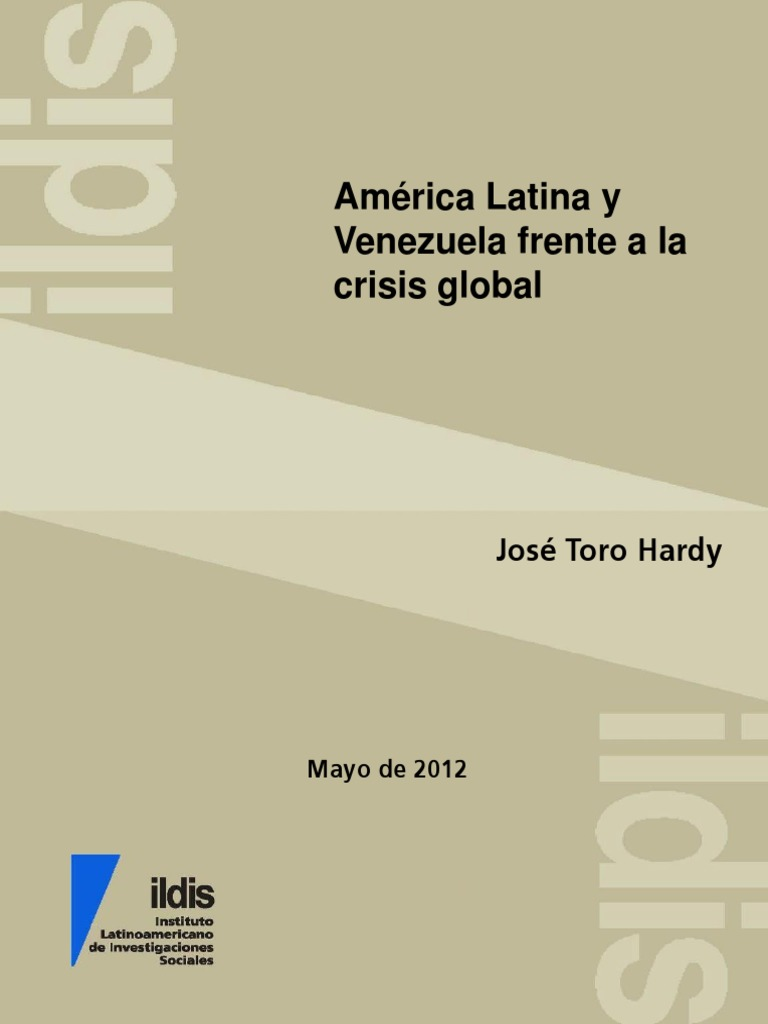 José Toro Hardy. América Latina y Venezuela Frente a La Crisis Global