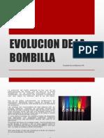 Evolucion de La Bombilla