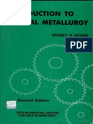 Introduction to physical metallurgy-avner. Pdf.