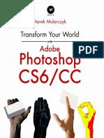 Transform Your World With Adobe Photoshop CS6 CC Marek Mularczyk